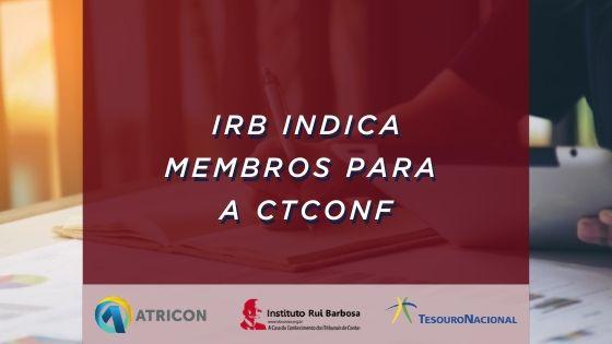 IRB indica membros para a CTCONF
